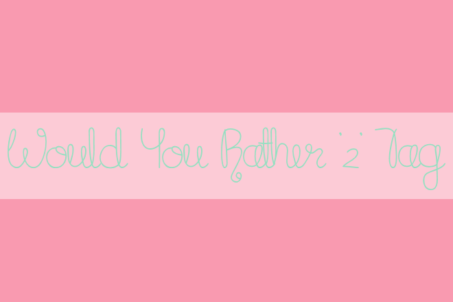 'Would You Rather' 2 TAG | WithLoveTiff♥
