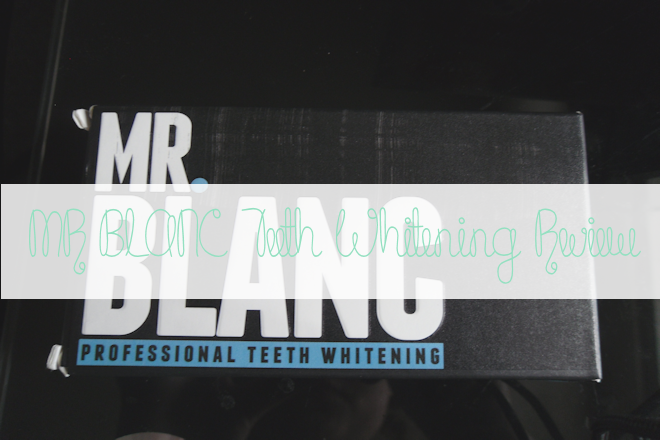 MR BLANC Teeth Whitening Review | WithLoveTiff♥