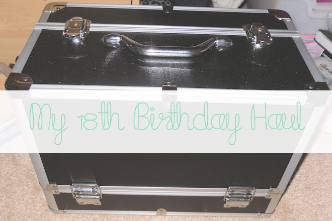My 18th Birthday Haul | WithLoveTiff♥