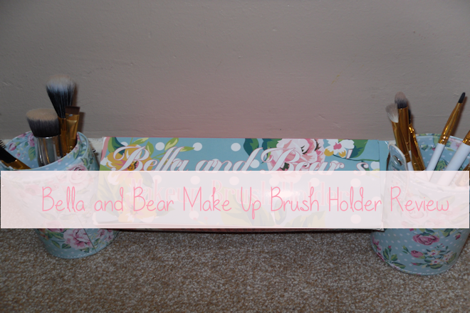 Bella and Bear Makeup Brush Holder Review | WithLoveTiff♥
